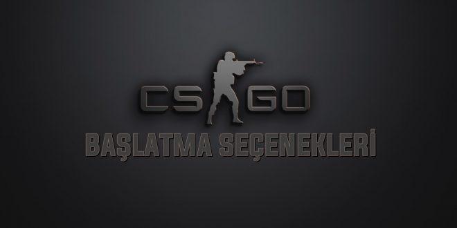 CS:GO başlatma seçenekleri