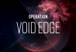 Rainbow Six Siege: Operation Void Edge