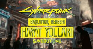 cyberpunk 2077 başlangıç rehberi