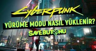 cyberpunk 2077 yürüme modu