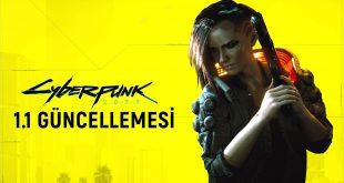 Cyberpunk 2077 1.1 güncellemesi
