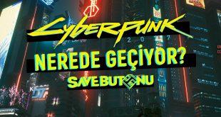 cyberpunk 2077 nerede geçiyor