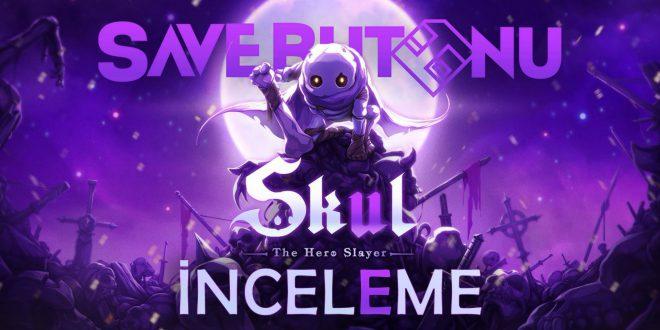 Skul: The Hero Slayer İnceleme