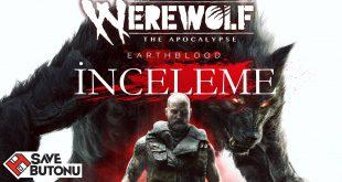 Werewolf: The Apocalypse - Earthblood İnceleme