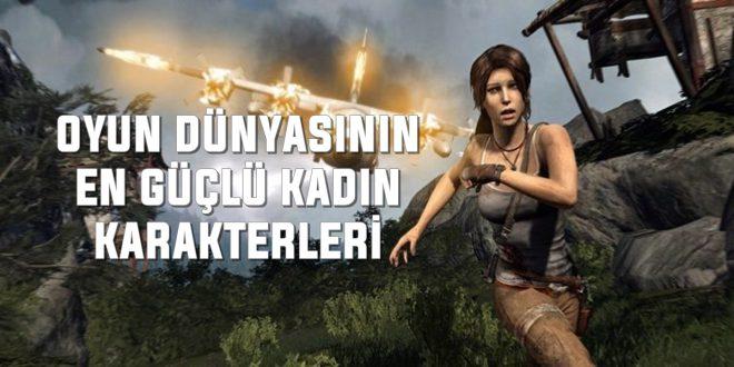 Oyun Dünyasının En Güçlü Kadın Karakterleri